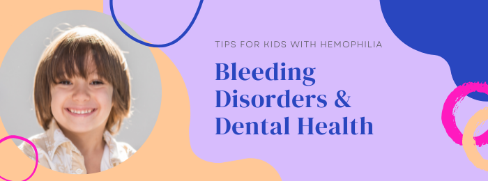 Bleeding_Disorders_Hemophilia_Dental_Health
